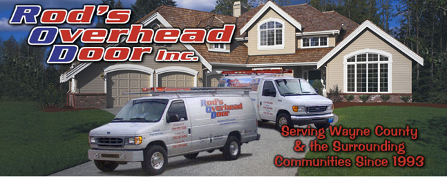 Rod's Overhead Door has beem serving Wayne County and the surrounding communities since 1993.